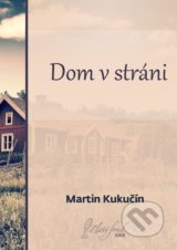 Dom v strani (Martin Kukucin)