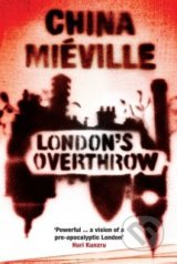 London's Overthrow - China Miéville