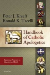 Handbook of Catholic Apologetics - Peter J. Kreeft, Ronald K. Tacelli