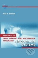 Principles of GNSS, Inertial, and Multisensor Integrated Navigation Systems