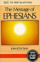 The Message of Ephesians - John Stott