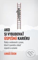 Ako si vybudovat uspesnu karieru (Lukas Cech)