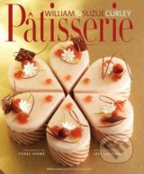 Patisserie - William Curley a kol.