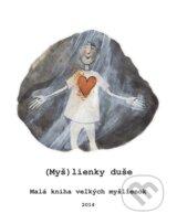 (Mys)lienky duse (Michal Lunter, Eva Miskovicova)