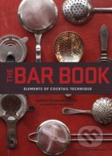 The Bar Book - Jeffrey Morgenthaler, Martha Holmberg