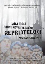 Moj boj proti neviditelnemu nepriatelovi (Marian Cervenik)