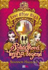 Ever After High: Pohadkova kniha legend (Shannon Haleova)