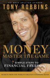 Money: Master the Game (Tony Robbins, Anthony Robbins)