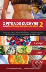 Z fitka do kuchyne 2 (Lucia Svaral a kolektiv)