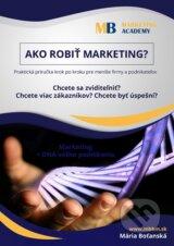 Ako robit marketing (Maria Botanska)