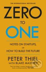 Zero to One (Peter Thiel, Blake Masters)