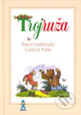 Trojruza (Pavol Dobsinsky, Ludovit Fulla)