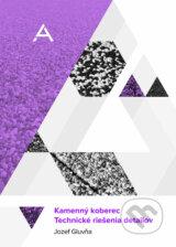 Kamenny koberec - technicke riesenia detailov (Jozef Gluvna)