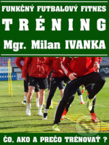 Funkcny futbalovy fitnes trening (Milan Ivanka)