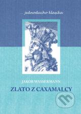 Zlato z Caxamalcy (Jakob Wassermann)