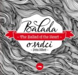 Balada o srdci / The Ballad of the Heart - Petra Hilbert