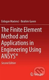 The Finite Element Method and Applications in Engineering Using ANSYS® - Erdogan Madenci, Ibrahim Guven