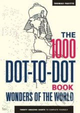The 1000 Dot-to-Dot Book: Wonders of the World - Thomas Pavitte