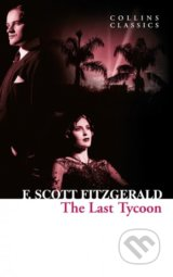 The Last Tycoon - Francis Scott Fitzgerald