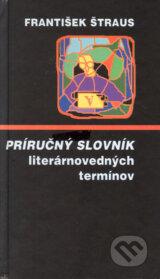 Prirucny slovnik literarnovednych terminov (Frantisek Straus)