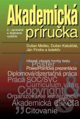 Akademicka prirucka (Dusan Mesko, Dusan Katuscak, Jan Findra a kolektiv)
