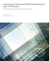 Designing anImplementing IP/MPLS-Based Ethernet Layer 2 VPN Services - Zhuo Xu