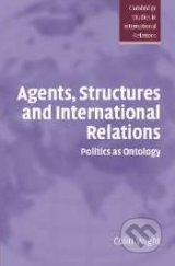 Agents, Structures and International Relations