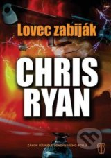 Lovec zabiják - Chris Ryan