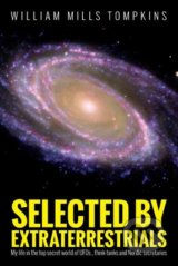 Selected by Extraterrestrials - William Mills Tompkins