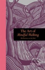 Art of Mindful Walking - Adam Ford