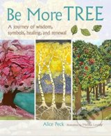 Be More Tree - Alice Peck, Melissa Launay