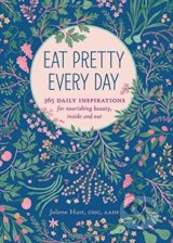 Eat Pretty Every Day - Jolene Hart