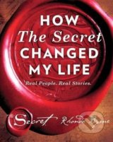 How the Secret Changed My Life - Rhonda Byrne