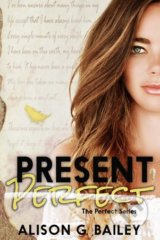 Present Perfect - Alison G. Bailey