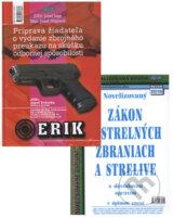 Priprava ziadatela o vydanie zbrojneho preukazu na skusku odbornej sposobilosti + Novelizovany Zakon o strelnych zbraniach a strelive 2010 (Jozef Ingr, Jozef Majoros)