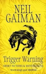 Trigger Warning - Neil Gaiman