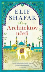 Architektov učeň - Elif Shafak