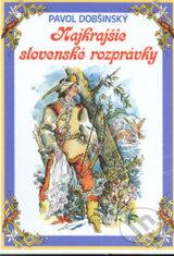 Najkrajsie slovenske rozpravky (Pavol Dobsinsky)