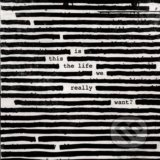 Roger Waters: Is This The Life We Really Want? LP - Roger Waters