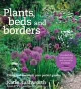 Plants, Beds and Borders - Katie Rushworth