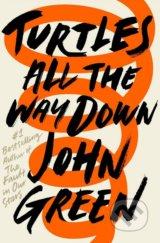 Turtles All The Way Down - John Green