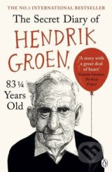 The Secret Diary of Hendrik Groen, 83¼ Years Old - Hendrik Groen