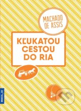 Kľukatou cestou do Ria - Machado de Assis