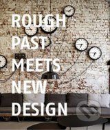 Rough Past meets New Design - Chris van Uffelen