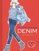 50 Ways to Wear Denim - Lauren Friedman