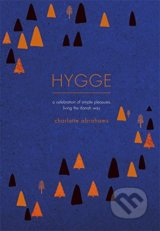 Hygge: A Celebration of Simple Pleasures.