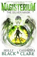 The Silver Mask - Cassandra Clare, Holly Black