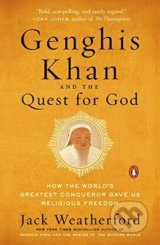 Genghis Khan and the Quest for God - Jack Weatherford