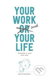 Your Work and Your Life - Krist Pauwels