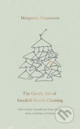 The Gentle Art of Swedish Death Cleaning - Margareta Magnusson